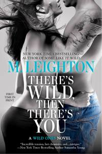 There's Wild, Then There's You by M. Leighton…Release Day Event