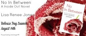 No In Between by Lisa Renee Jones…Release Day Event