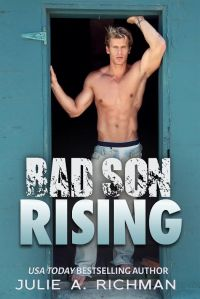 Bad Son Rising by Julie A. Richman…Blog Tour Stop