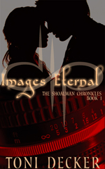 Images Eternal by Toni Decker…Spotlight & Character Interview