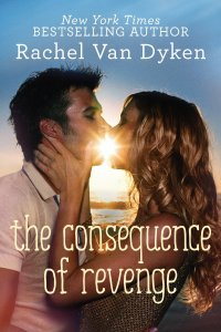 #SAVEMAX …The Consequence Of Revenge by Rachel Van Dyken Teaser Thursday