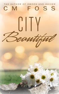 City Beautiful by CM Foss….Release Day Event