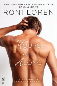 Yours All Along by Roni Loren….Review & Excerpt Blog Tour Stop