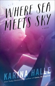 Where Sea Meets Sky by Karina Halle….Book Sale Spotlight