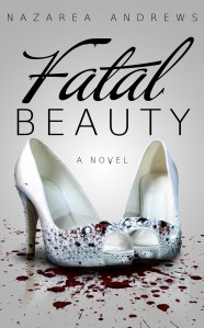 Fatal Beauty by Nazarea Andrews…Release Day Event
