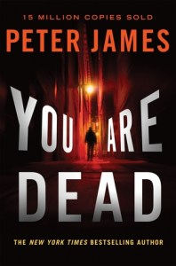 You Are Dead by Peter James…Book Spotlight and author Q&A