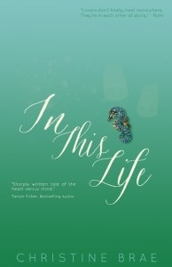 In This Life by Christine Brae…Blog Tour Stop