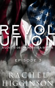 Love and Decay: Revolution, Episode Three by Rachel Higginson…Release Day Event