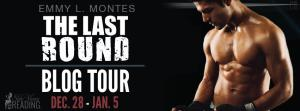 The Last Round by Emmy L Montes…Blog Tour & Review
