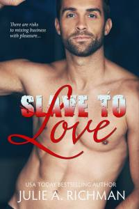 Slave To Love by Julie Richman…Book Tour & Review