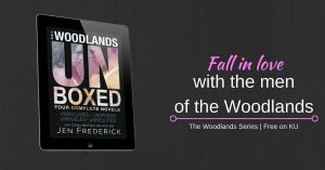 Unboxed: The Woodlands series by Jen Frederick….Limited Time Sale
