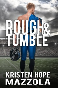 Rough & Tumble by Kristen Hope Mazzola…Release Day Blitz & Review