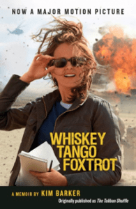 Whiskey Tango Foxtrot (The Taliban Shuffle) by Kim Baker…Review