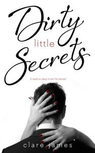 Dirty Little Secrets by Clare James….Release Blitz