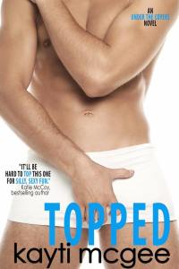 Topped by Kayti McGee…Blog Tour Stop