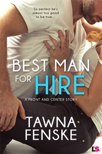 Best man For Hire by Tawna Fenske…Special Exclusive Event Stop