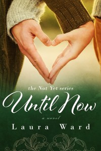 Until Now by Laura Ward….Blog Tour Stop & Spotlight