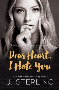 Dear Heart I Hate You by J. Sterling….Release Blitz