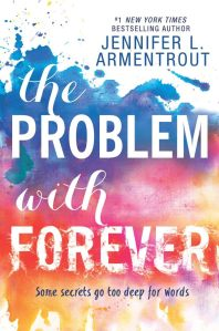 The Problem With Forever by Jennifer L. Armentrout…Release Week Event