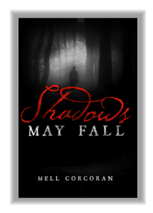 Shadows May Fall by Mell Corcoran…Release Day Event