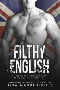 Cover Reveal…Filthy English by Ilsa Madden- Mills