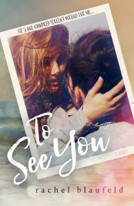 To See You by Rachel Blaufeld…Trailer Reveal