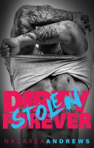 Dirty Stolen Forever by Nazarea Andrews….Blog Tour & Review