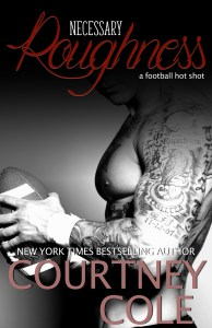 Necessary Roughness by Courtney Cole…..