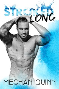 Stroked Long by Meghan Quinn….Tuesday Teaser