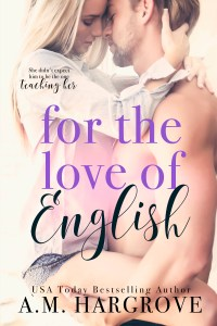 For the Love of English by A.M. Hargrove….Excerpt Reveal