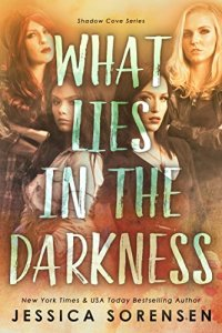 What Lies in the Darkness by Jessica Sorensen…Spotlight & Review