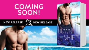 Down Shift by K. Bromberg…Excerpt Reveal