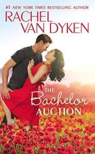 The Bachelor Auction by Rachel Van Dyken…Paperback Release