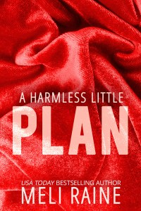 A Harmless Little Plan by Meli Raine…Release Day Blitz with Review