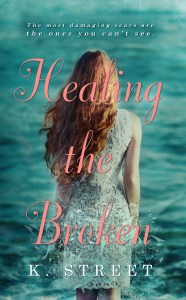 Healing the Broken by K. Street…Release Blitz with Review