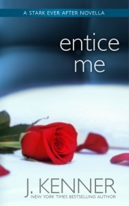 Excerpt Reveal….Entice Me by J. Kenner