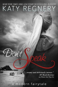 Don't Speak by Katy Regnery…Release Blitz