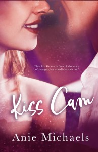 Kiss Cam by Anie Michaels…Release Blitz