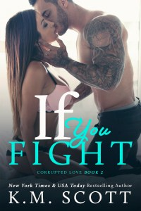 If You Fight by K.M. Scott…Review Stop