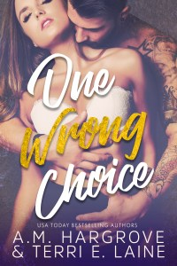One Wrong Choice by A.M. Hargrove & Terri E. Laine….Release Blitz
