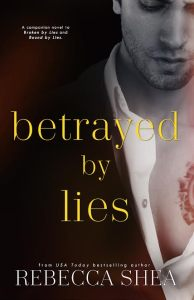 Release Day Blitz…Betrayed By Lies by Rebecca Shea