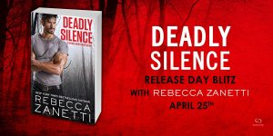 Deadly Silence by Rececca Zanetti….Release Day Blitz & Review