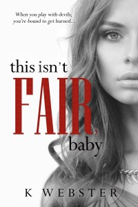 This Isn't Fair, Baby by K. Webster…Release Day Blitz