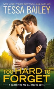 Too Hard to Forget by Tessa Bailey…Jillian's Review In Short