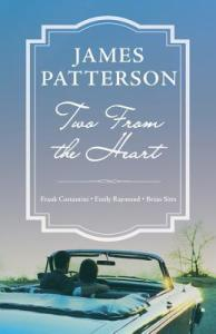 Two From the Heart by James Patterson…ARC Review