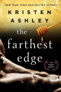 The Farthest Edge by Kristen Ashley….Excerpt Reveal