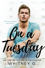 On A Tuesday by Whitney G….Release Day Blitz