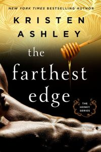 The Farthest Edge by Kristen Ashley….Release Day Review