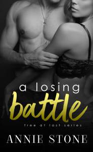 A Losing Battle By Annie Stone…Chapter Reveal