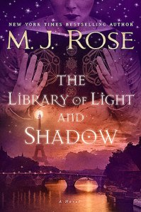 The Library of Light And Shadow by M.J. Rose…ARC Review